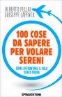 100 Cose da Sapere per Volare Sereni Giuseppe Lapenta Alberto Pellai