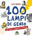 100 Lampi di Genio che Hanno Cambiato il Mondo - eBook Luca Novelli