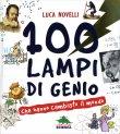 100 Lampi di Genio che Hanno Cambiato il Mondo Luca Novelli