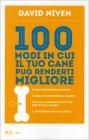 100 Modi in Cui il Tuo Cane Può Renderti Migliore David Niven