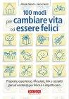 100 Modi per Cambiare Vita ed Essere Felici - eBook Alfredo Meschi, Ilaria Farulli