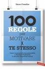 100 Regole per Motivare Te Stesso (eBook) Steve Chandler