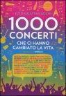 Mille Concerti che Ci Hanno Cambiato la Vita