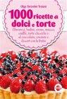 1000 Ricette di Dolci e Torte (eBook) Olga Tarentini Troiani