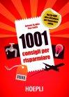 1001 Consigli per Risparmiare (eBook) Antonio Scuglia, Pino Staffa