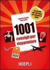 1001 Consigli Per Risparmiare Antonio Scuglia, Pino Staffa