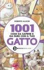 1001 Cose da Sapere e Da Fare Con il Tuo Gatto (eBook) Roberto Allegri
