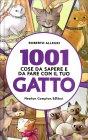 1001 Cose da Sapere e da Fare con il Tuo Gatto Roberto Allegri
