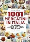 1001 Mercatini in Italia da Vedere Almeno una Volta nella Vita Assunta Corbo