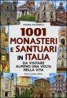 1001 Monasteri e Santuari in Italia da Visitare almeno una Volta nella Vita - Chiara Giacobelli