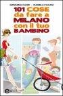 101 Cose da Fare a Milano con il tuo Bambino (eBook)