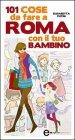 101 Cose da Fare a Roma con il tuo Bambino (eBook)