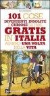 101 Cose Divertenti, Insolite e Curiose da Fare Gratis in Italia Almeno una Volta nella Vita (eBook)