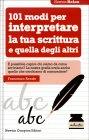 101 Modi per Interpretare la Tua Scrittura e Quella degli Altri Francesco Rende