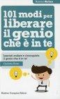 101 Modi per Liberare il Genio Che E' in Te Carlotta Rizzo