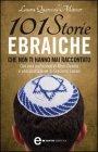 101 Storie Ebraiche che Non Ti Hanno Mai Raccontato (eBook)