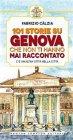 101 Storie su Genova Che Non Ti Hanno Mai Raccontato - eBook Fabrizio Calzia