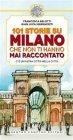 101 Storie su Milano che Non Ti Hanno Mai Raccontato - eBook Gian Luca Margheriti, Francesca Belotti