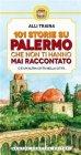 101 Storie Su Palermo che Non Ti Hanno Mai Raccontato - eBook Alli Traina
