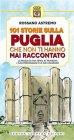 101 Storie sulla Puglia che Non Ti Hanno Mai Raccontato - eBook Rossano Astremo