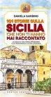 101 Storie sulla Sicilia che Non Ti Hanno Mai Raccontato - eBook Daniela Gambino
