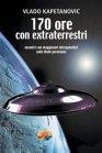 170 Ore con Extraterrestri - eBook Vlado Kapetanovic