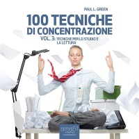 100 Tecniche di Concentrazione vol. 3 (AudioLibro Mp3) Paul L. Green