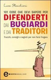 101 Cose Che Devi Sapere per Difenderti dai Bugiardi e dai Traditori (eBook)