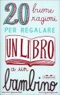 20 Buone Ragioni per Regalare un Libro a un Bambino