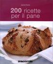 200 Ricette per il Pane Joanna Farrow