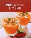 200 Succhi e Frullati De Agostini