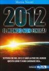 2012 il Mondo non Finir� Marzia Nicotri