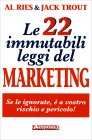 Le 22 Immutabili Leggi del Marketing Al Ries