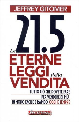 Le 21 5 eterne leggi della vendita libro di jeffrey gitomer for Leggi libri online