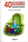 40 Detti del Profeta Muhammad Raccontati ai Bambini