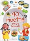 40 Ricette Senza Fornelli