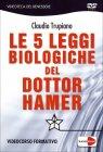 Le Cinque Leggi Biologiche del Dott. Hamer - Videocorso in DVD Claudio Trupiano