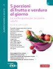 5 Porzioni di Frutta e Verdura al Giorno (eBook) Valérie Cupillard