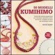 50 Modelli Kumihimo Jessica Alexandrakis
