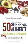 50 Super Alimenti per la Salute e il Benessere eBook
