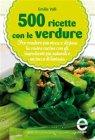 500 Ricette con le Verdure (eBook) Emilia Valli