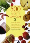 500 Ricette Low-Carb Dana Carpender