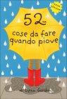 52 Cose da Fare Quando Piove Lynn Gordon