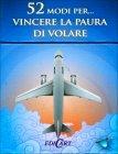 52 Modi Per... Vincere la Paura di Volare