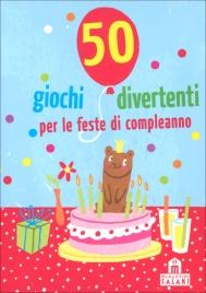 50 Giochi Divertenti per le Feste di Compleanno