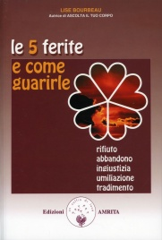 Le Cinque Ferite e come guarirle - Lise Bourbeau