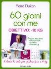 60 Giorni con Me - Obiettivo: -10 Kg Pierre Dukan