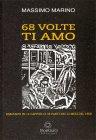68 Volte Ti Amo - Libro di Massimo Marino