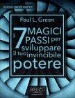 I 7 Magici Passi per Sviluppare il Tuo Invincibile Potere Paul L. Green