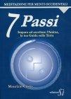 7 Passi - Impara ad Ascoltare l'Anima, la Tua Guida sulla Terra